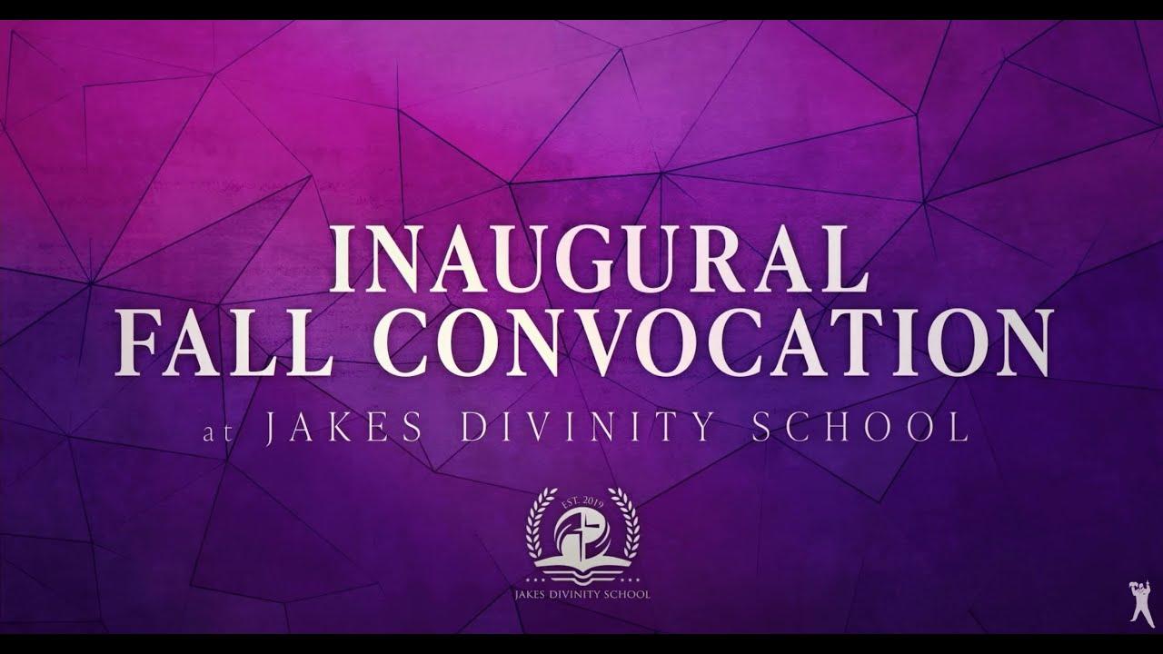 Jakes Divinity School: Inaugural Virtual Fall Convocation 2020