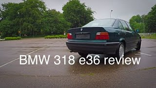 Bmw E36 (318i) second hand car review. Best driver cars for the money ?