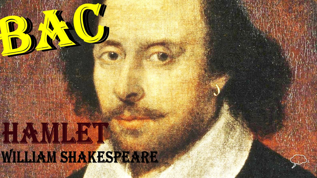 bac hamlet de william shakespeare résumé personnages passages