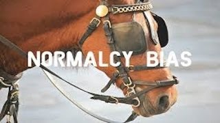 Normalcy Bias: Take Off The Blinders! Let us not sleep, as do others; but let us watch and be sober.