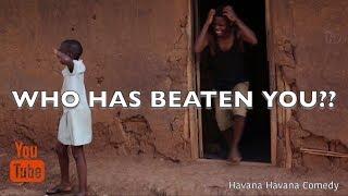 WHO HAS BEATEN YOU? havana havana comedy EPISODE 4 New Ugandan Comedy 2018 HD