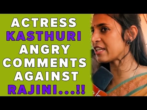 Actress Kasthuri ANGRY Comments Against Rajini ..!!