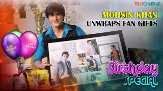 Mohsin Khan unwraps fan gifts, shares his special birthday memories, and more I TellyChakkar
