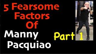 5 Fearsome Factors - The Manny Pacquiao Boxing Technique - Part 1