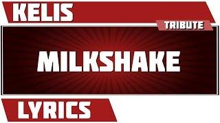 Milkshake - Kelis tribute - Lyrics
