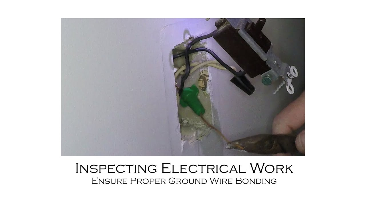 How to Inspect wiring and ensure proper ground wire bonding using a ...