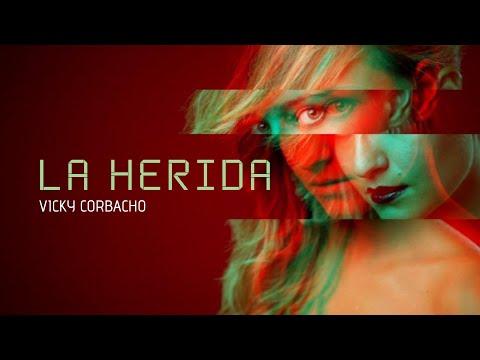 Vicky Corbacho – LA HERIDA | Bachata 2020