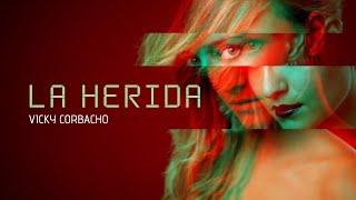 Vicky Corbacho - LA HERIDA | Bachata 2020