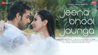 Jeena Bhool Jaunga - Parth Samthaan & Malvika Raaj | Raj Barman | Sadhu Tiwari | Zee Music Originals