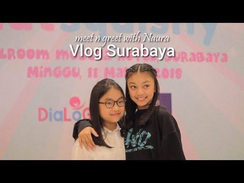 Meet n Greet with Naura - Vlog surabaya day 2