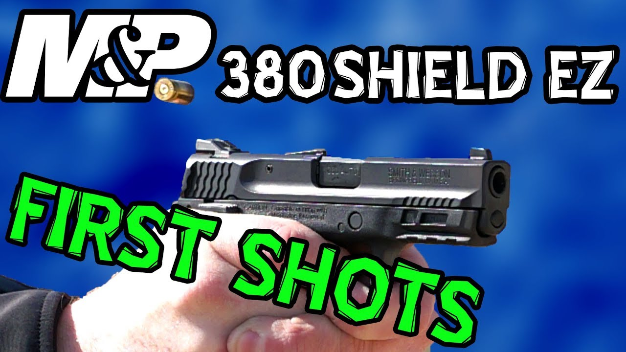 Smith & Wesson M&P 380 Shield EZ   First Shots