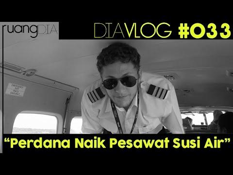 PERDANA NAIK PESAWAT SUSI AIR - DIAVLOG #033