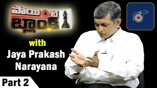 lok-satta-chief-jayaprakash-narayan-special-interview-point-blank-part-02