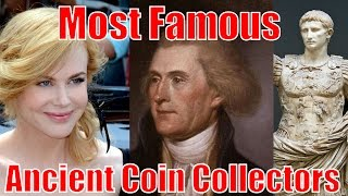 Most Famous Ancient Greek and Roman Coin Collectors and Investors