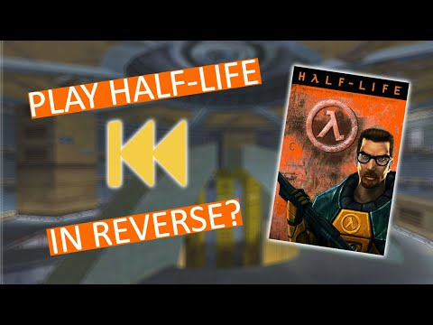 A demonstration of Half-Life in Reverse Mod