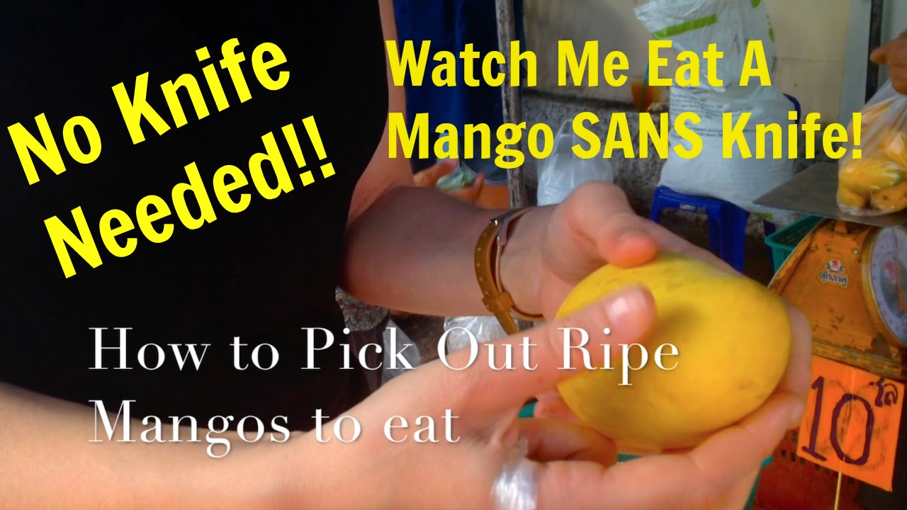 How To Eat A Mango Without A Knife + Open Young Thai Coconuts