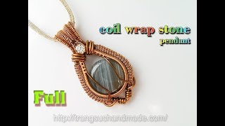 Coil wrap stone pendant with big stone no hole - full version ( slow ) 285
