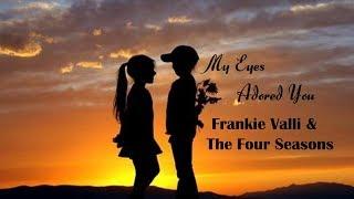 My Eyes Adored You - Frankie Valli & The Four Seasons (tradução) HD