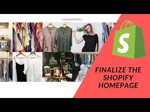 Shopify Tutorial  How To Start a Profitable eCommerce Store:  Pt 5   Finalize the Homepage