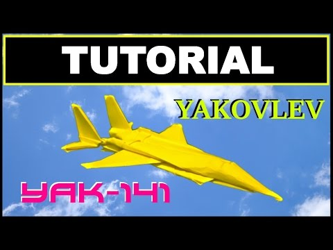 Origami Airplanes - Tutorial of the Yakovlev YAK-141 with no cuts and no glue
