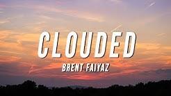 Brent Faiyaz - Clouded (Lyrics)