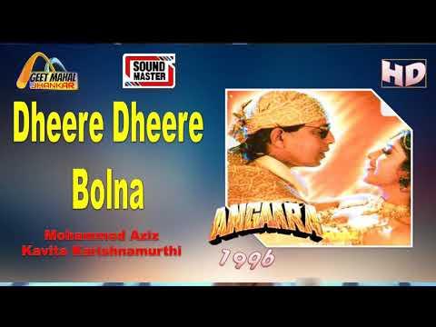 Dheere Dheere Bolna ((Sound Master Jhankar)) Angaara(1996))_with GEET MAHAL