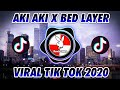 Dj Aki Aki X Bed Layer Viral Tik Tok   Mp3 - Mp4 Download