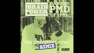 Brainpower - The Universal Funk ft PMD - REMIX