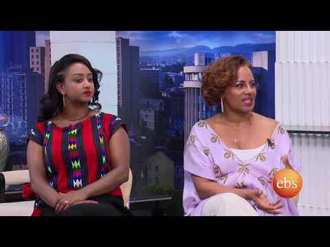 Sunday with EBS:  እሁድን በኢቢኤስ - Hub of Africa /daily life / with Helen Berhe /