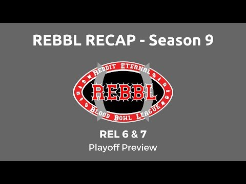 Rel 6 & 7 - Season 9 Div (P)Review - Playoffs!