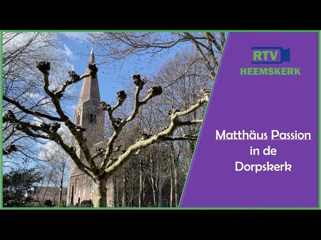 Matthäus Passion in de Dorpskerk