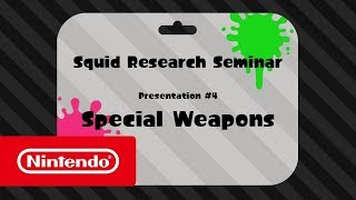 Splatoon 2 - Squid Research Seminar #4 - Special Weapons