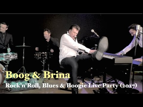 Boog & Brina - Rock'n'Roll Blues & Boogie Live Party (2017)