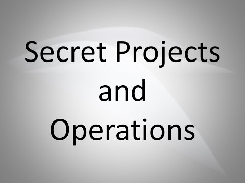 Secret Projects and Operations