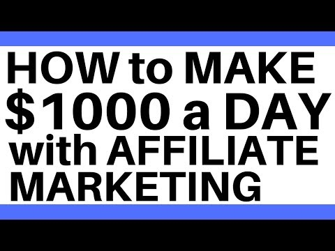 How to make $1000 a day with Affiliate Marketing