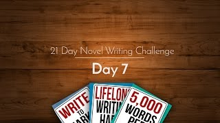 21 Day Novel Writing Challenge: Day 7