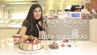 Download Video Talk About Haagen-Dazs With Dita Soedarjo MP3 3GP MP4
