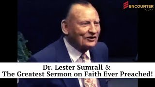 Dr Lester Sumrall The Greatest Message On Faith Ever Preached