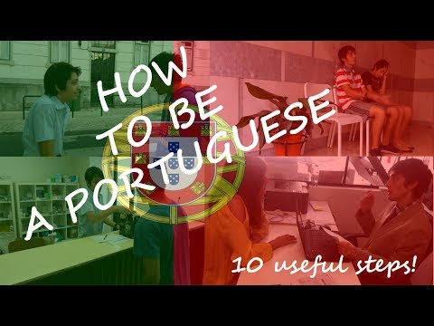 How to be a Portuguese - 10 steps