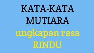 Download Kata kata MUTIARA ungkapan rasa rindu