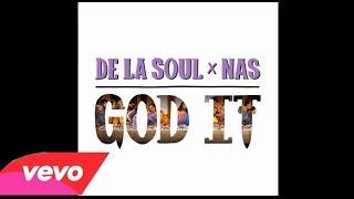 De La Soul Ft. Nas - God It (OFFICIAL AUDIO)
