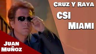 CRUZ Y RAYA CSI MIAMI