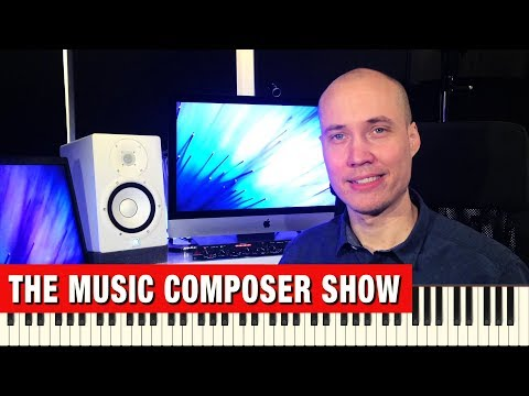 How to Compose Music - The Music Composer Show (#1)