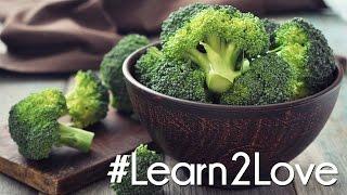 #Learn2Love  Broccoli 3 Delicious Ways