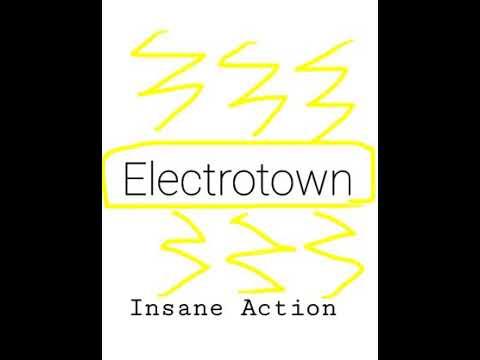 Electrotown - Insane Action