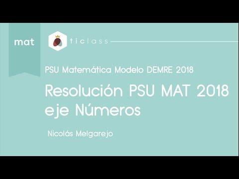 RESOLUCIÓN PSU MATEMÁTICA DEMRE 2018 - EJE NÚMEROS