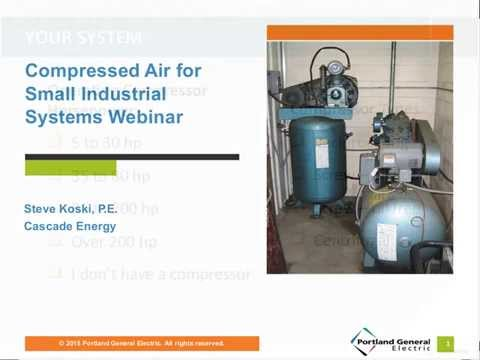 Compressed Air for Small Industrial Systems Webinar Oct. 22, 2015