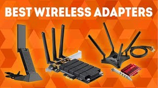 Best Wireless Adapter 2019 [WINNERS] - The Complete Buying Guide