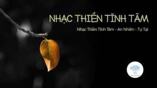 Nhạc Thiền Cho Buổi Tối Ngủ Ngon Tĩnh Tâm An Lạc Nhạc Thiền Phật Giáo Mới Nhất Và Hay Nhất