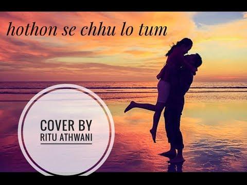 Hothon Se Chhu Lo Tum |Prem Geet |Raj Babbar | Jagjit Singh | Cover By Ritu Athwani